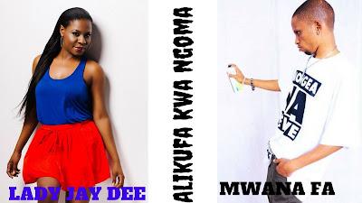 MWANA FA  FT LADY JAY DEE  -  ALIKUFA KWA NGOMA
