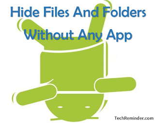 How To Hide Folders On Andriod Without Any App