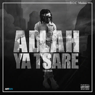 FULL ALBUM: Boc Madaki - Allah Ya T'sare (Zip)