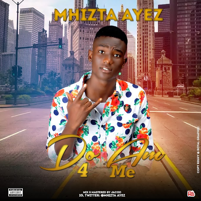 DOWNLOAD MUSIQ: Mhizta Ayez - Do am for me (mixed by jacoo)