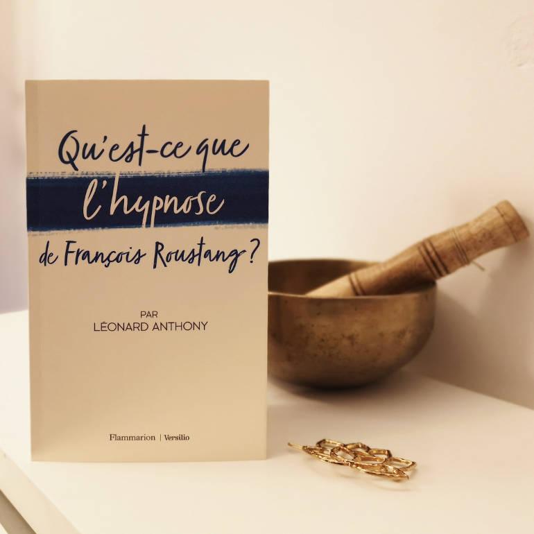 Qu'est-ce que l'hypnose de François Roustang ? de Léonard Anthony