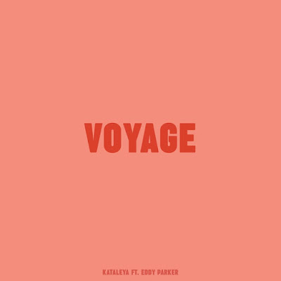 Kataleya – Voyage (Feat Eddy Parker)