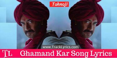 ghamand-kar-lyrics-tanhaji