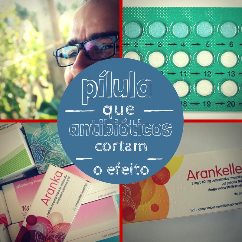 A pilula e os antibióticos