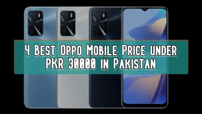 4 Best Oppo Mobile Prices under PKR 30000 in Pakistan