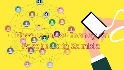 How to make money on facebook in zambia
