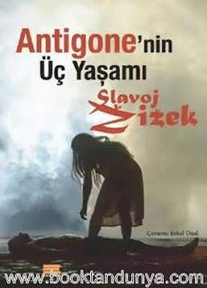 Slavoj Zizek - Antigone'nin Üç Yaşamı