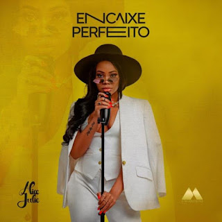 Alice Julie – Encaixe Perfeito [2020] DOWNLOAD MP3