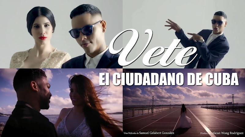 El Ciudadano de Cuba - ¨Vete¨ - Videoclip - Director: Samuel Gelabert. Portal Del Vídeo Clip Cubano