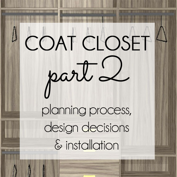 Organizing With Style Coat Closet Part 2 The Planning Process