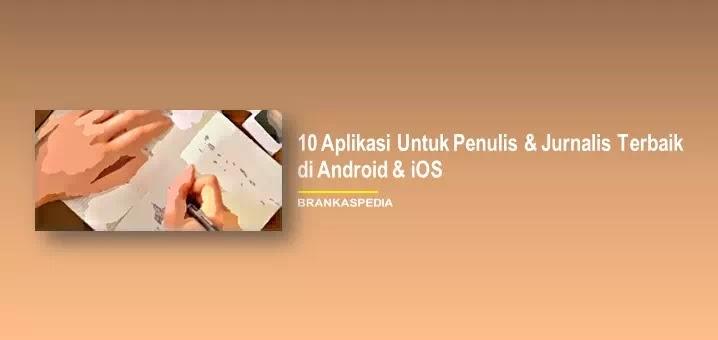 Aplikasi untuk Penulis dan Jurnalis (Android & iOS)