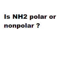 Question = Is NH2 polar or nonpolar ? Answer = NH2 is Polar
