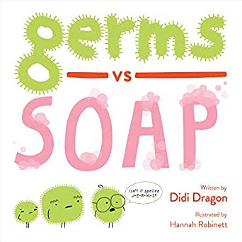 Germs vs. Soap by Didi Dragon