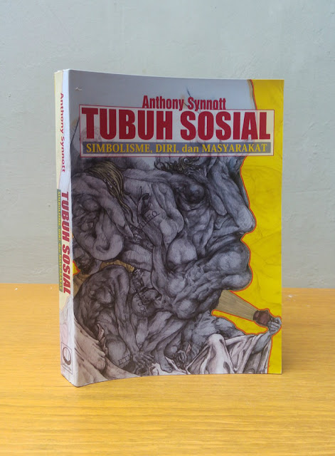 TUBUH SOSIAL: SIMBOLISME, DIRI DAN MASYARAKAT, Anthony Synnott
