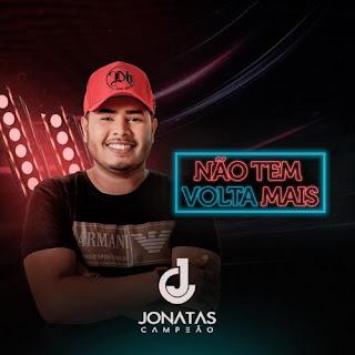 Jonatas Campeão - Não Tem Volta Mais - Promocional - 2021