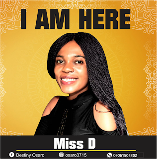 Music: Miss D - I Am Here