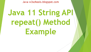 Java 11 String API repeat​() Method Example