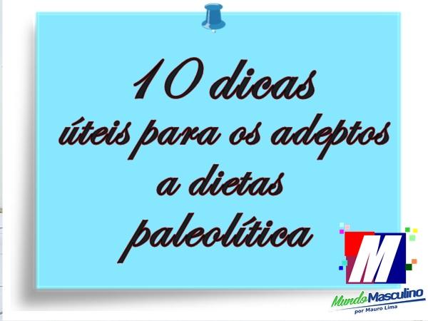 10 Dicas úteis para os adeptos a dietas paleolítica