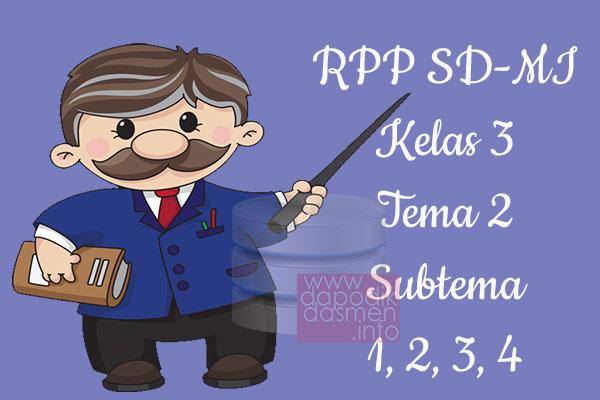 RPP Tematik SD/MI Kelas 3 Tema 2 Subtema 1 2 3 4 Semester 2, Download RPP Kelas 3 Tema 2 Subtema 1 2 3 4 Kurikulum 2013 SD/MI Revisi Terbaru, RPP Silabus Tematik Kelas 3