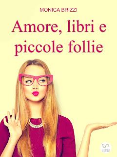 copertina amore libri e piccole follie Monica Brizzi