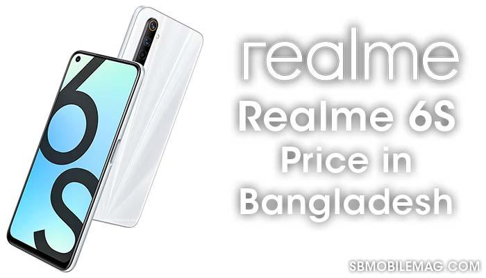 Realme 6S, Realme 6S Price, Realme 6S Price in Bangladesh
