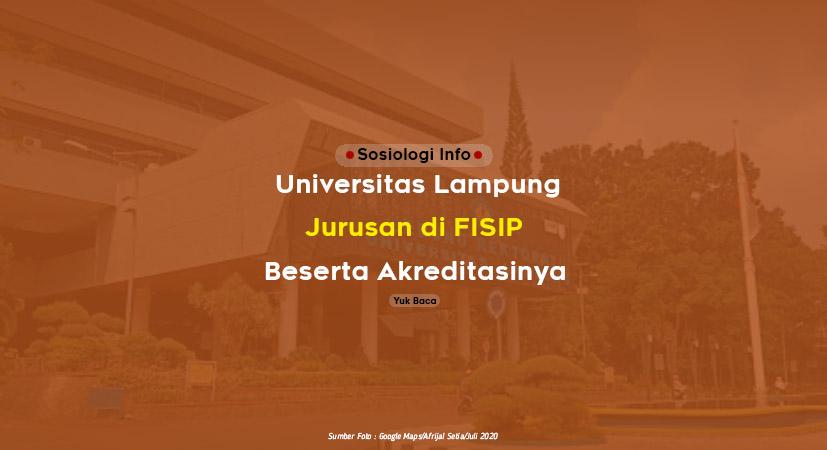 Universitas Lampung Jurusan : Ada 12 (Prodi) di FISIP Beserta Akreditasinya