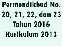 Permendikbud Terbaru Kurikulum 2013 : No. 20, 21, 22, 23 Tahun 2016