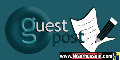 guest posting by www.nisarhussain.com