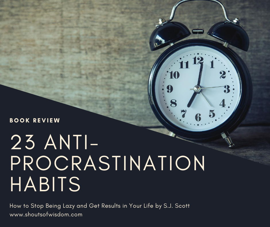 23 Anti-Procrastination Habits by S.J. Scott Book Review