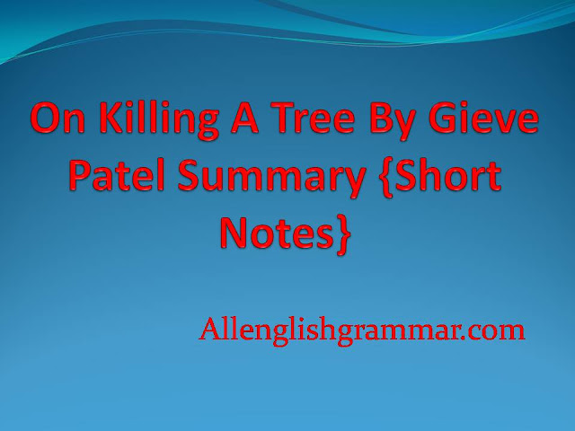 On Killing A Tree By Gieve Patel Study Material