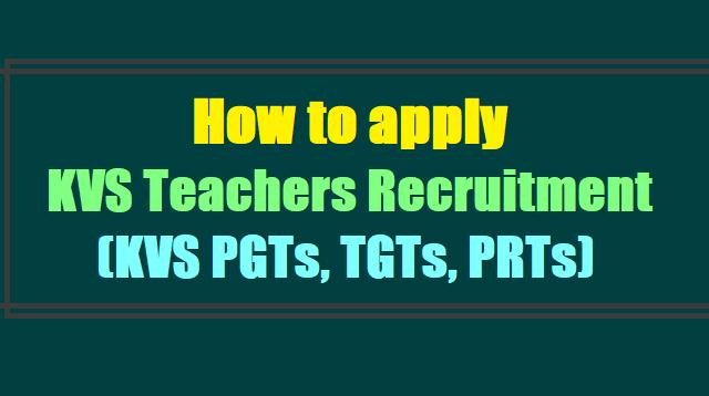 How to apply for KVS Teachers Recruitment 2017(KVS PGTs, TGTs, PRTs)