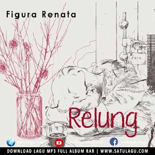 Lagu Figura Renata - Relung mp3