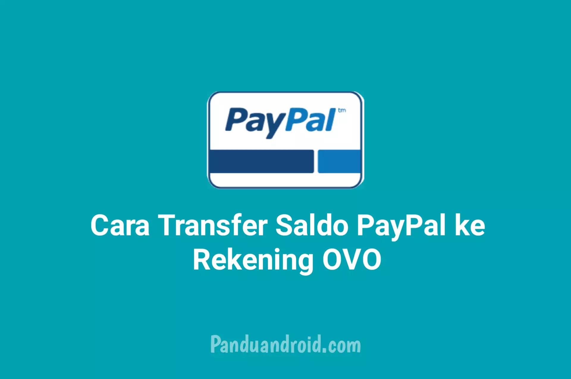 Cara Transfer Saldo Akun Paypal ke Rekening OVO NOBU