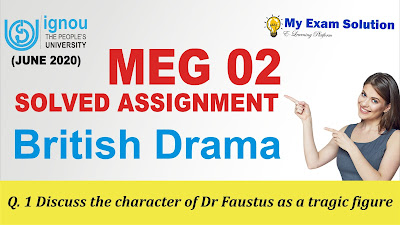dr. faustus, ignou meg assignment, ignou meg 02 british drama, british drama, meg 02, meg ignou solved assignment