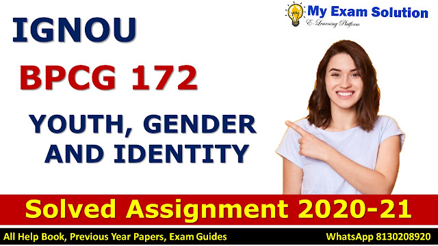 BPCG 172 YOUTH, GENDER AND IDENTITY Solved Assignment 2020-21, BPCG 172 Solved Assignment 2020-21, IGNOU BPCG 172 Solved Assignment 2020-21, BA Assignment 2020-21