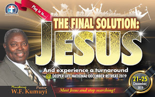 What you need to know about Deeper Life December Retreat 2019 - Theme: THE FINAL SOLUTION: JESUS