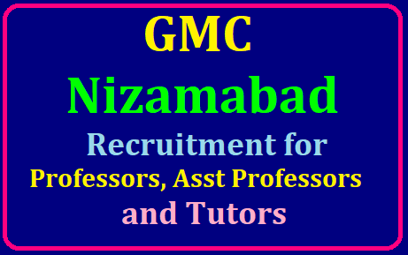 GMC Nizamabad Recruitment 2019 for Professors, Asst Professors and Tutors, Apply@gmcnzb.org /2019/07/GMC-Nizamabad-Recruitment-2019-for-Professors-Asst-Professors-and-Tutors- Apply-gmcnzb.org.html
