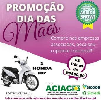 Promoção ACIAC Dia das Mães 2021 Assis é Show Honda BIZ e Bônus 500 Reais