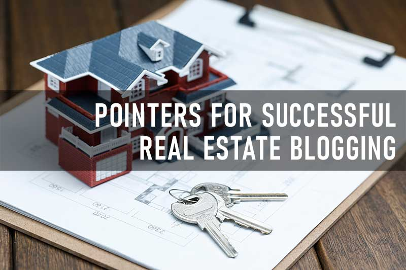 Pointers For Successful Real Estate Blogging