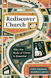 Rediscover Church Why the Body of Christ is Essential