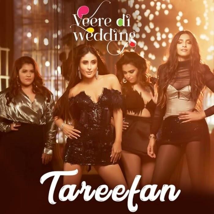 Tareefan MP3 Song - Veere Di Wedding - Tareefan Song Lyrics
