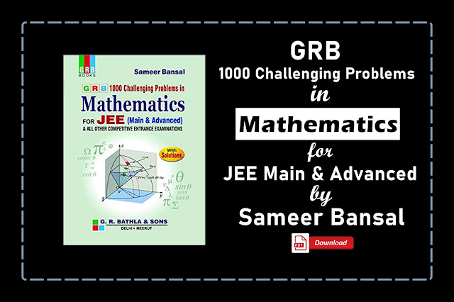 [PDF] GRB 1000 Challenging Problems in Mathematics for JEE (Main & Advanced)   Download