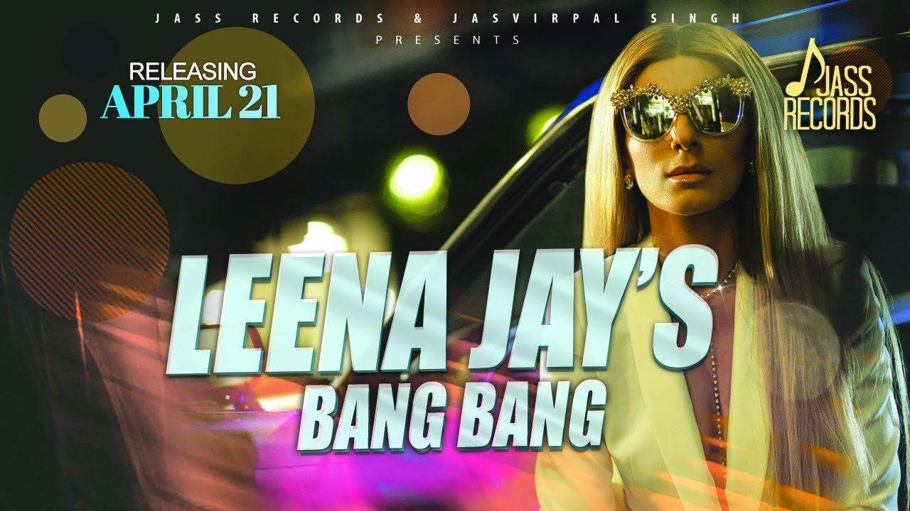 BANG BANG LYRICS-LEENA JAY ft. POOJA BAWA-LyricsOverA2z