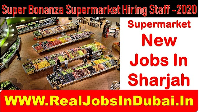 Super Bonanza Hypermarket Hiring Staff In Sharjah -UAE