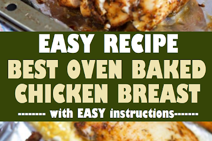 THE VERY BEST OVEN BAKED CHICKEN BREAST RECIPE
