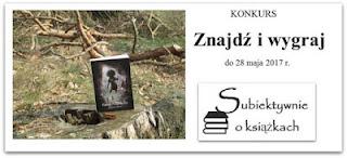 http://www.subiektywnieoksiazkach.pl/2017/05/znajdz-i-wygraj-ksiazke-janusza.html do