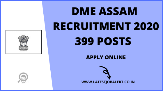 DME Assam Recruitment for 399 Grade IV, Lab Technician Post 2020 online form|Apply online