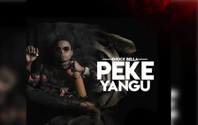 Enock Bella - Peke Yangu