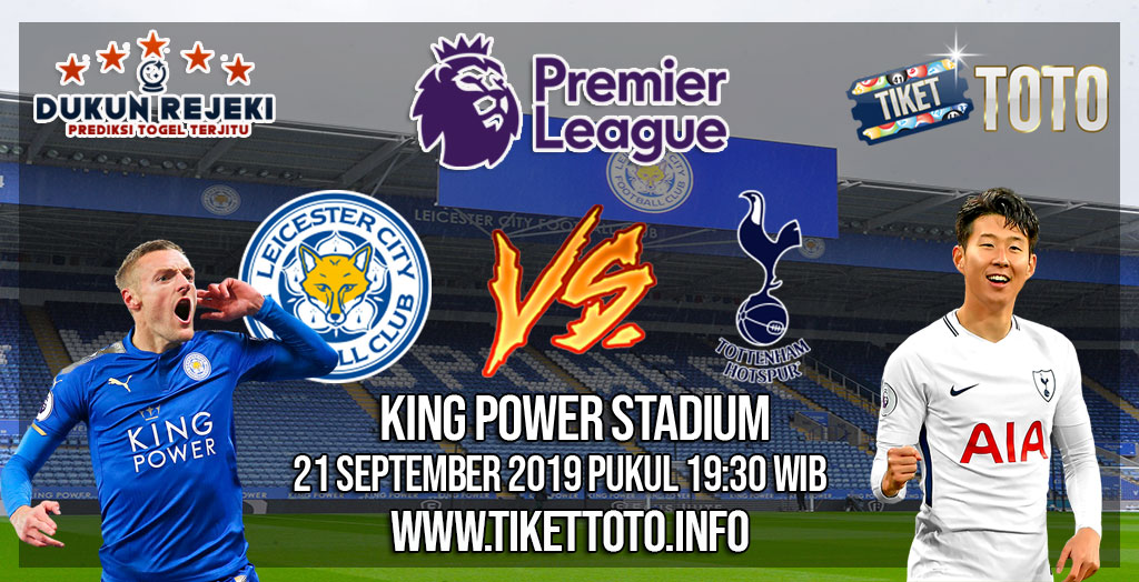 Prediksi Leicester City VS Tottenham Hotspur 21 September 2019
