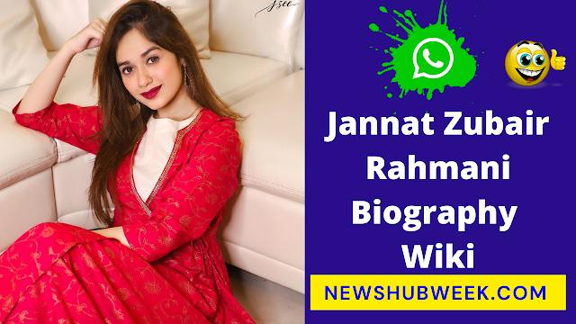 Jannat Zubair Rahmani Biography, Age, Height, Wiki, Boyfriend